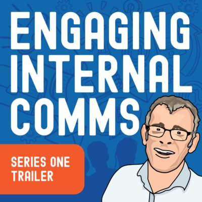 The 'Engaging Internal Comms' podcast trailer | S1 E0